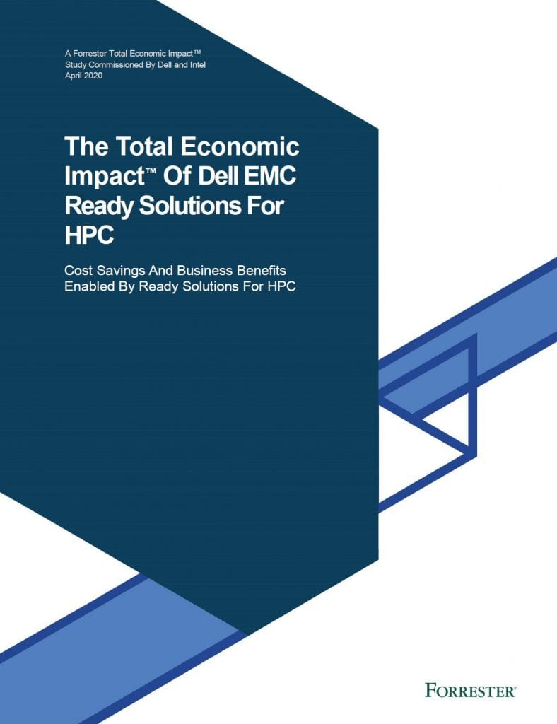 , , The Total Economic Impact™ Of Dell EMC Ready Solutions For HPC